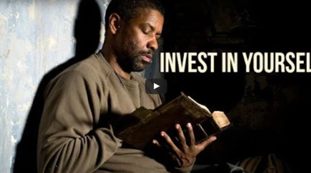 Video of the Week – Invest in Yourself