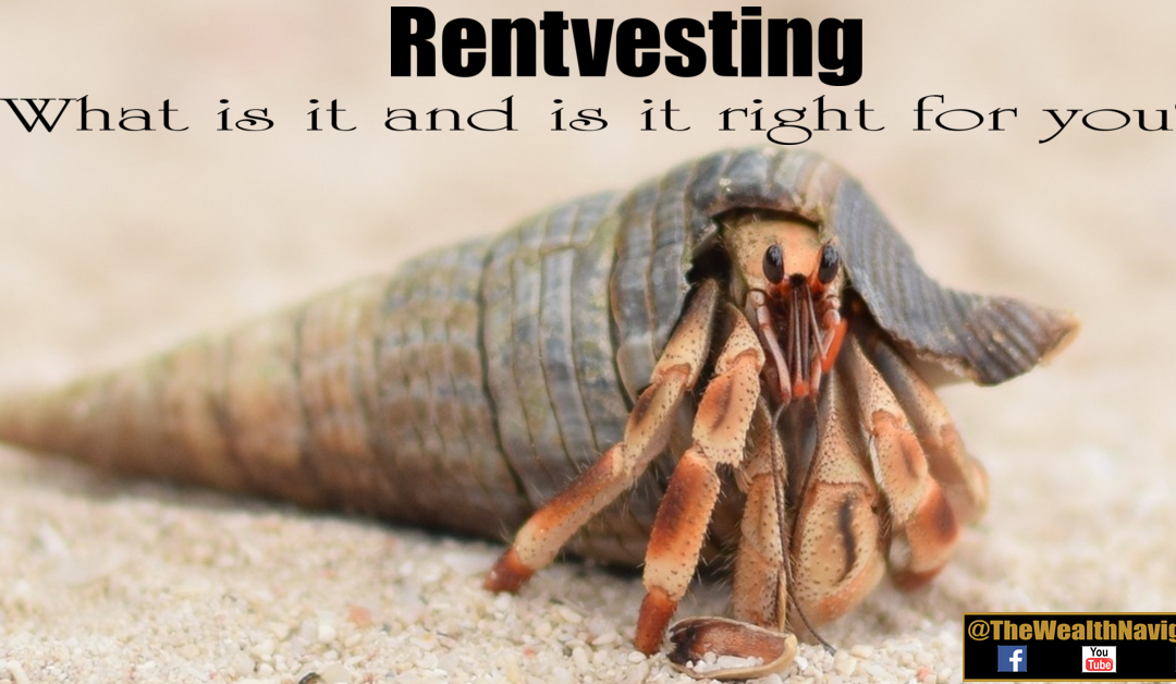 Rentvesting – What is it and is it right for you?