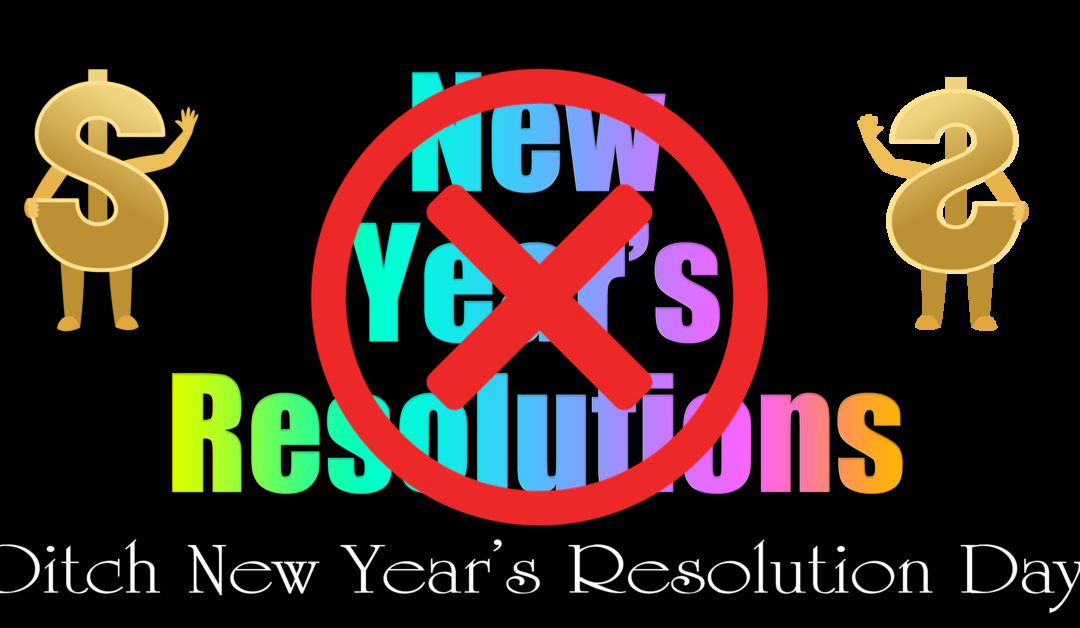 Ditch New Year's Resolution Day